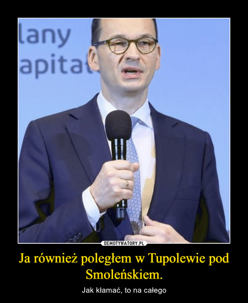 Ja również poległem w Tupolewie pod Smoleńskiem.