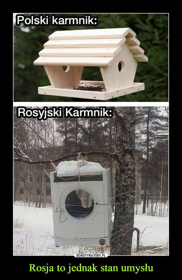 Rosja to jednak stan umysłu –