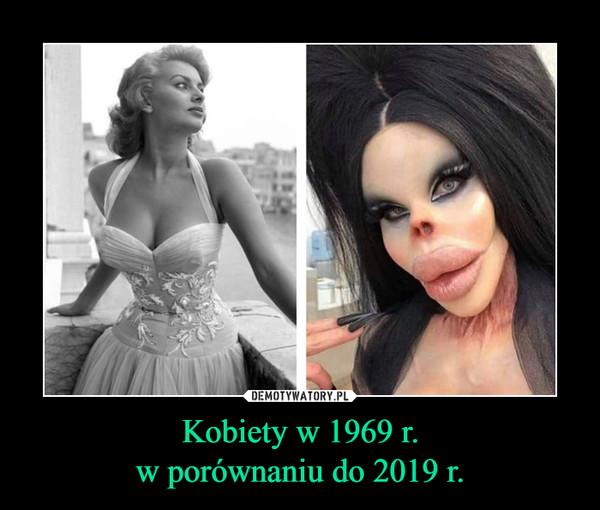 Kobiety w 1969 r.w porównaniu do 2019 r. –