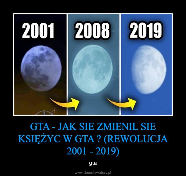 GTA - JAK SIE ZMIENIL SIE KSIĘŻYC W GTA ? (REWOLUCJA 2001 - 2019) – gta