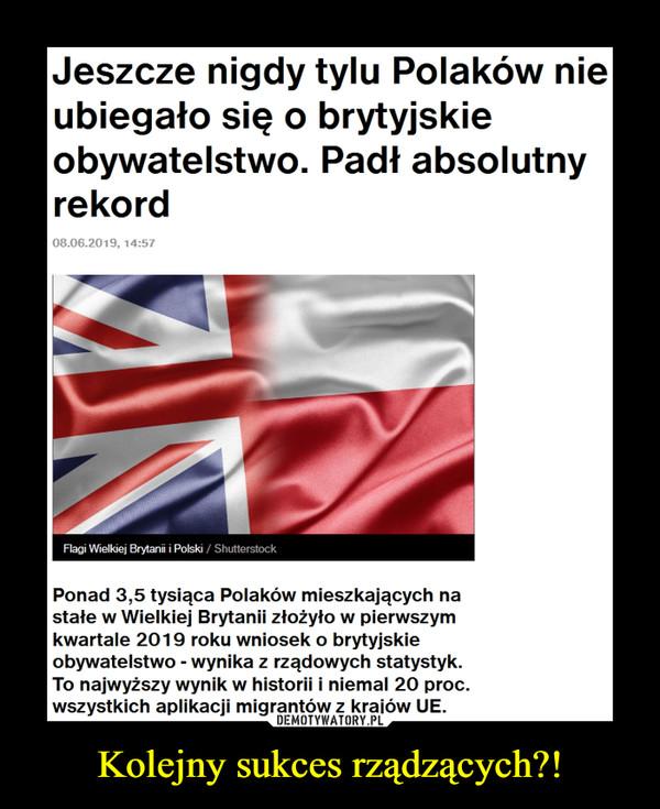 Kolejny sukces rządzących?! –  Jeszcze nigdy tylu Polaków nie ubiegało się o brytyjskie obywatelstwo. Padł absolutny rekord Flagi Wielkiej Brytanii i PolskiPonad 3,5 tysiąca Polaków mieszkających na stałe w Wielkiej Brytanii złożyło w pierwszym kwartale 2019 roku wniosek o brytyjskie obywatelstwo - wynika z rządowych statystyk. To najwyższy wynik w historii i niemal 20 proc. wszystkich aplikacji migrantów z krajów UE.
