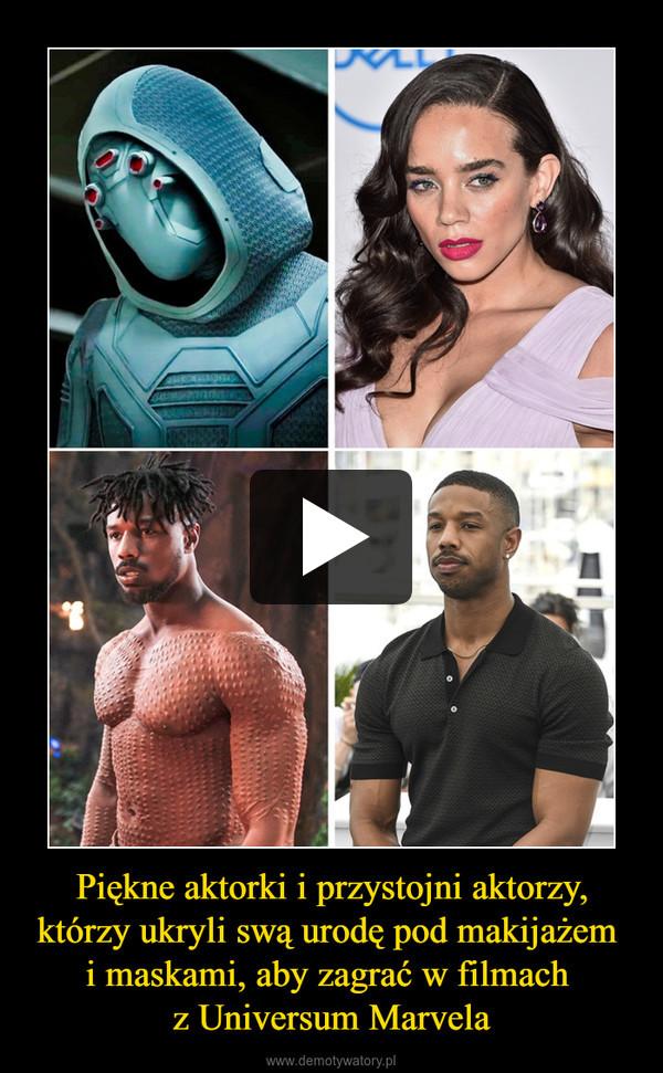 Piękne aktorki i przystojni aktorzy, którzy ukryli swą urodę pod makijażem i maskami, aby zagrać w filmach z Universum Marvela –