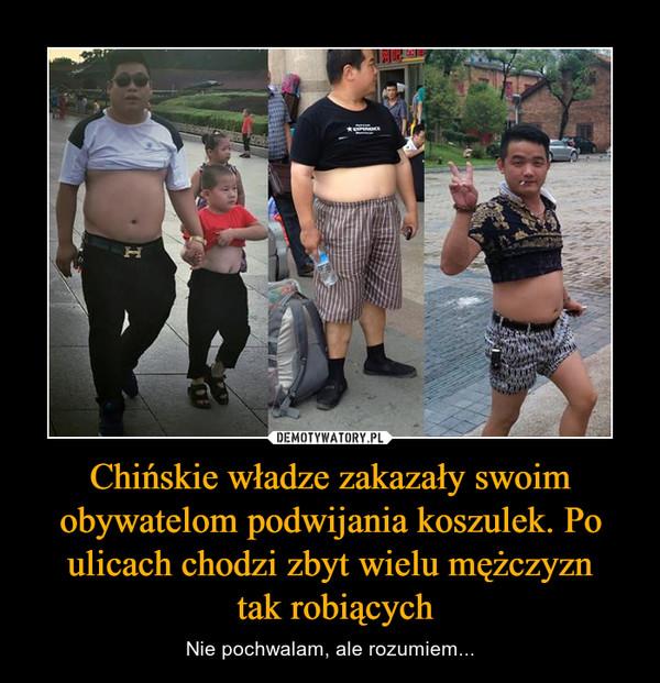 Chińskie władze zakazały swoim obywatelom podwijania koszulek. Po ulicach chodzi zbyt wielu mężczyzn tak robiących – Nie pochwalam, ale rozumiem...