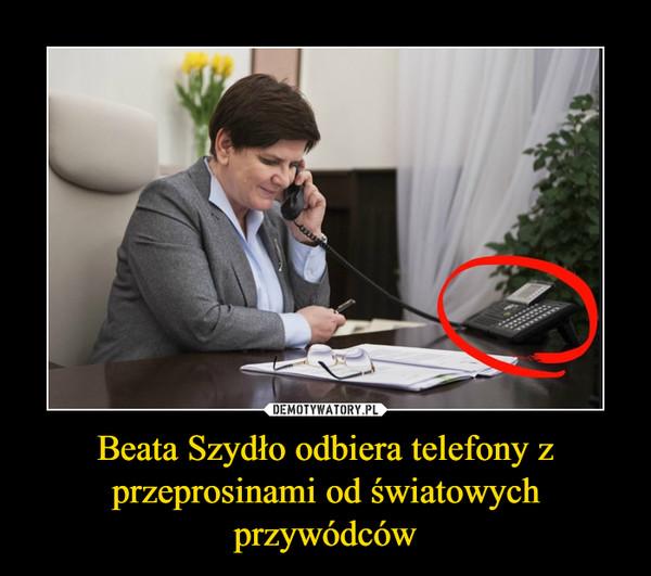 Beata Szydło odbiera telefony z przeprosinami od światowych przywódców –