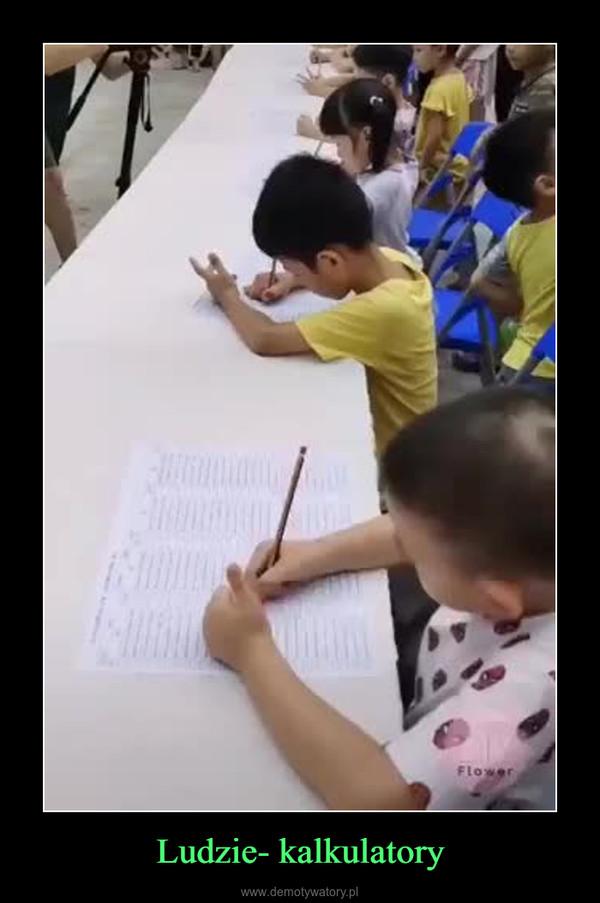 Ludzie- kalkulatory –