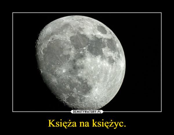 Księża na księżyc. –