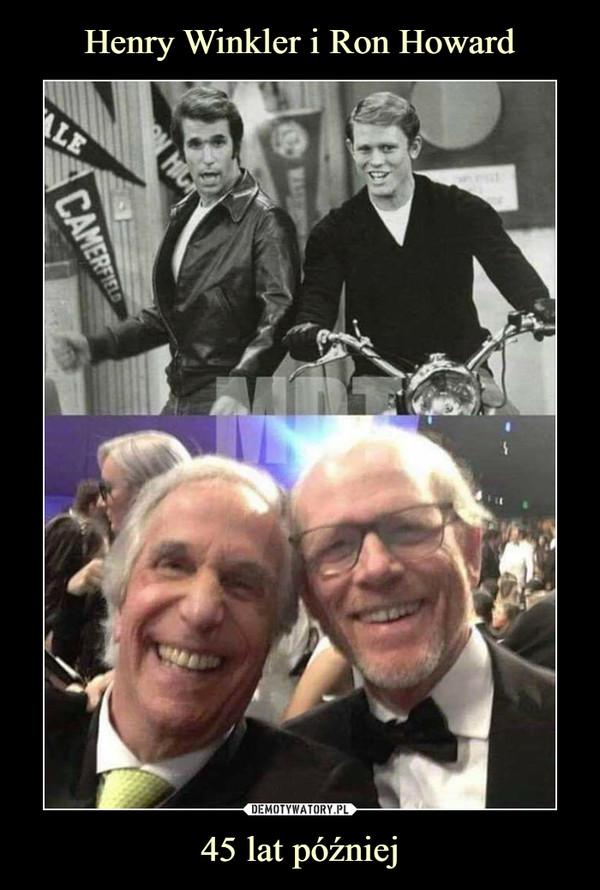 45 lat później –