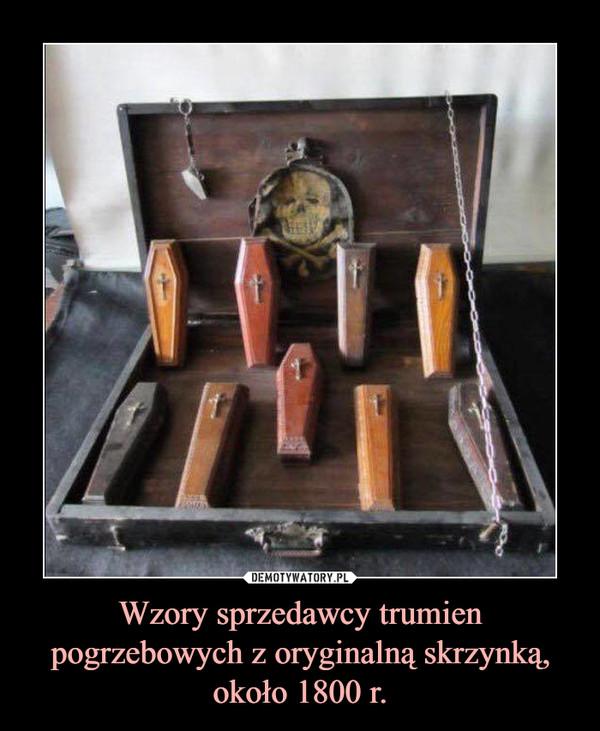 Wzory sprzedawcy trumien pogrzebowych z oryginalną skrzynką, około 1800 r. –