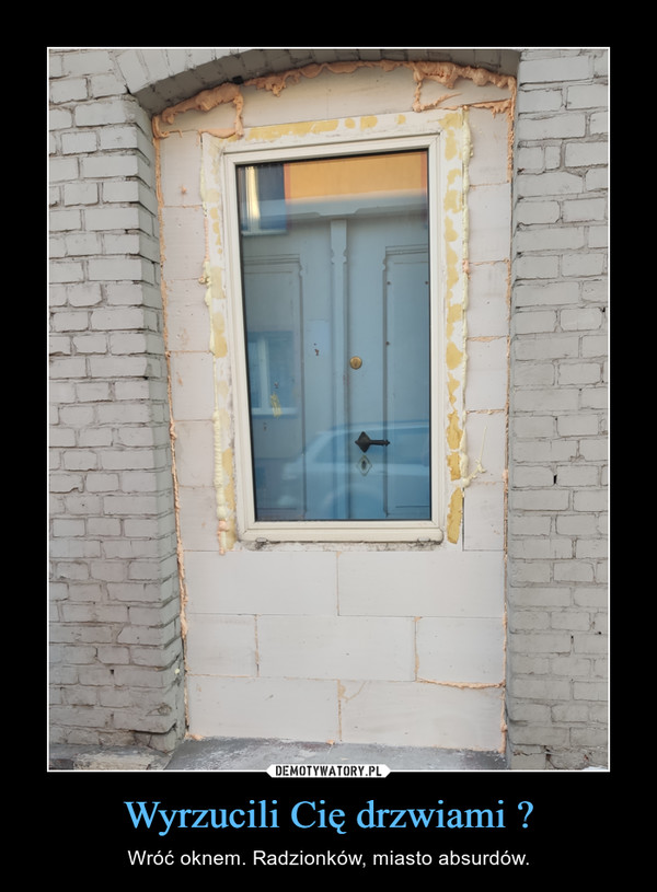 Wyrzucili Cię drzwiami ? – Wróć oknem. Radzionków, miasto absurdów.