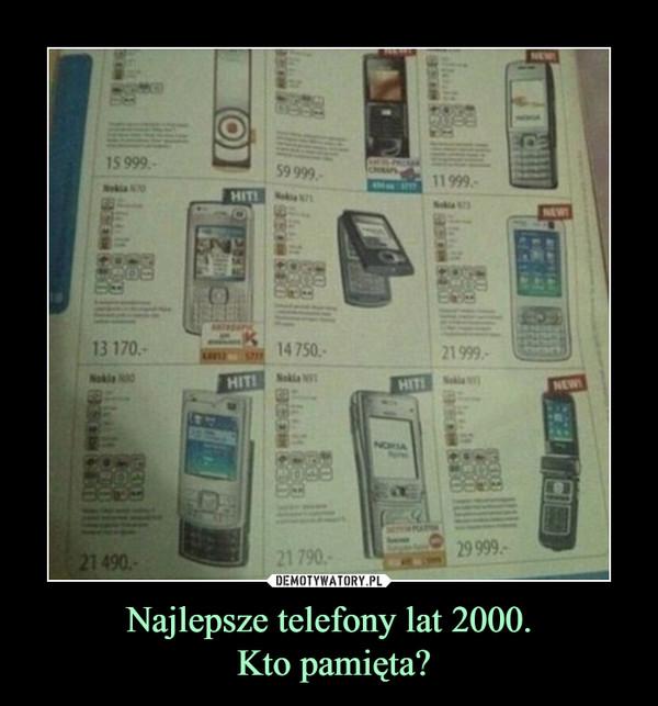 Najlepsze telefony lat 2000. Kto pamięta? –