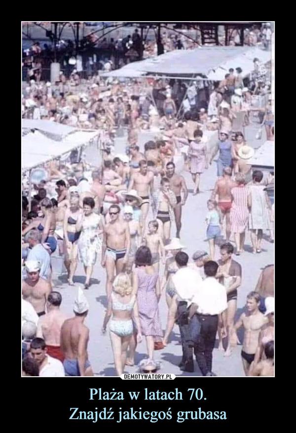 Plaża w latach 70.Znajdź jakiegoś grubasa –