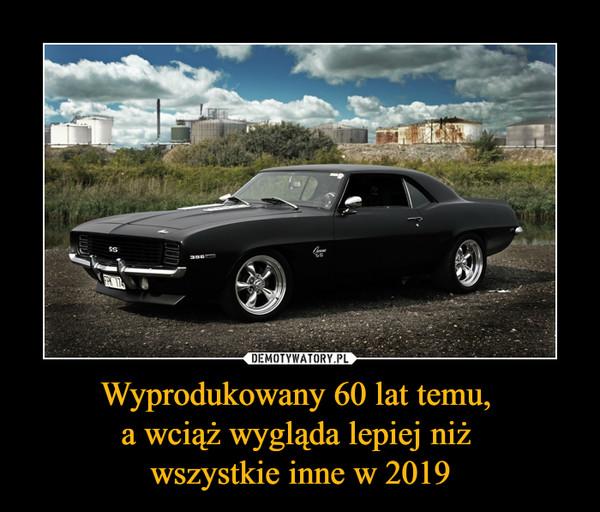 Wyprodukowany 60 lat temu, a wciąż wygląda lepiej niż wszystkie inne w 2019 –