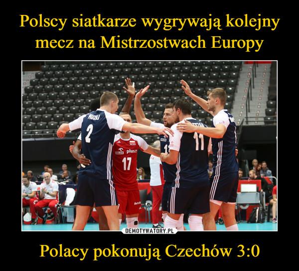 Polacy pokonują Czechów 3:0 –