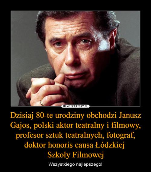 Dzisiaj 80-te urodziny obchodzi Janusz Gajos, polski aktor teatralny i filmowy, profesor sztuk teatralnych, fotograf, doktor honoris causa Łódzkiej  Szkoły Filmowej