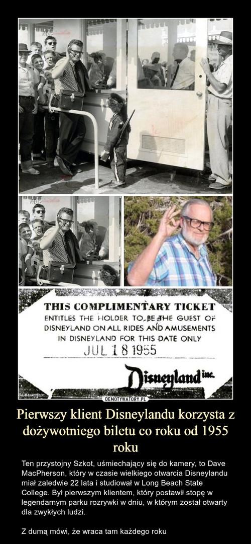 Pierwszy klient Disneylandu korzysta z dożywotniego biletu co roku od 1955 roku