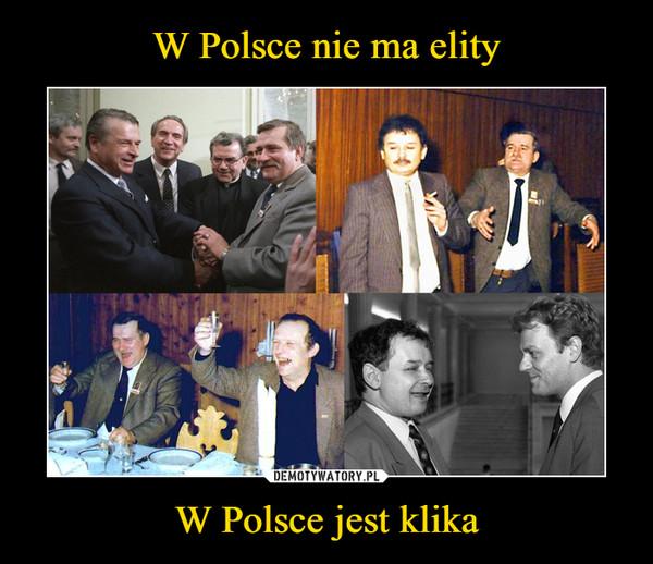 W Polsce jest klika –