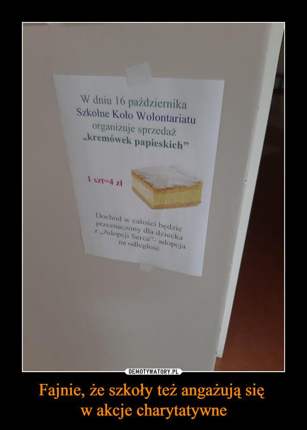 """Fajnie, że szkoły też angażują się w akcje charytatywne –  W dniu 16 października Szkolne Koło Wolontariatu organizuje sprzedaż """"kremówek papieskich"""" 1 szt--4 zł"""