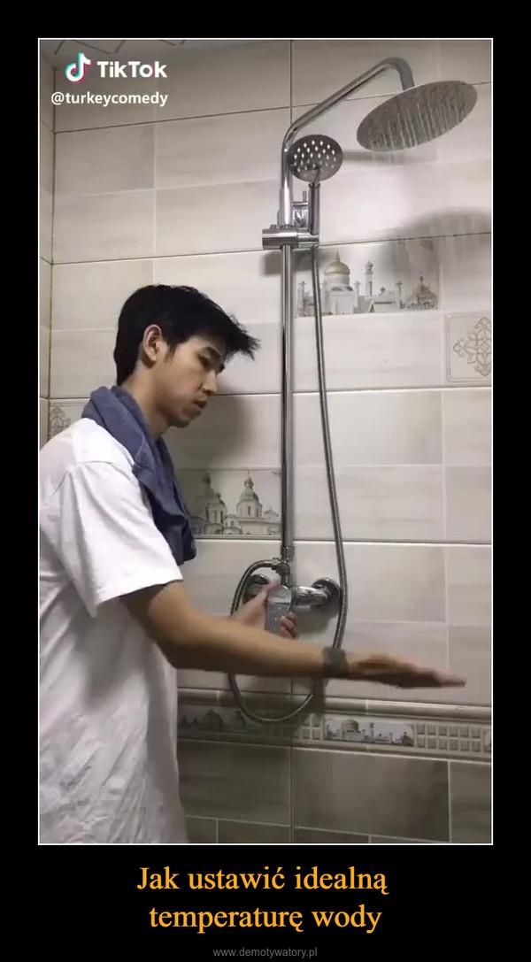 Jak ustawić idealną temperaturę wody –