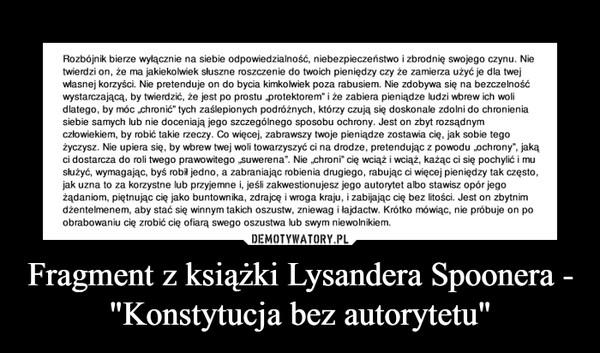"""Fragment z książki Lysandera Spoonera - """"Konstytucja bez autorytetu"""" –"""