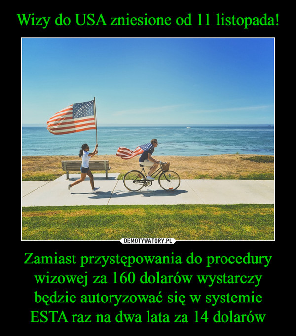 Zamiast przystępowania do procedury wizowej za 160 dolarów wystarczy będzie autoryzować się w systemie ESTA raz na dwa lata za 14 dolarów –