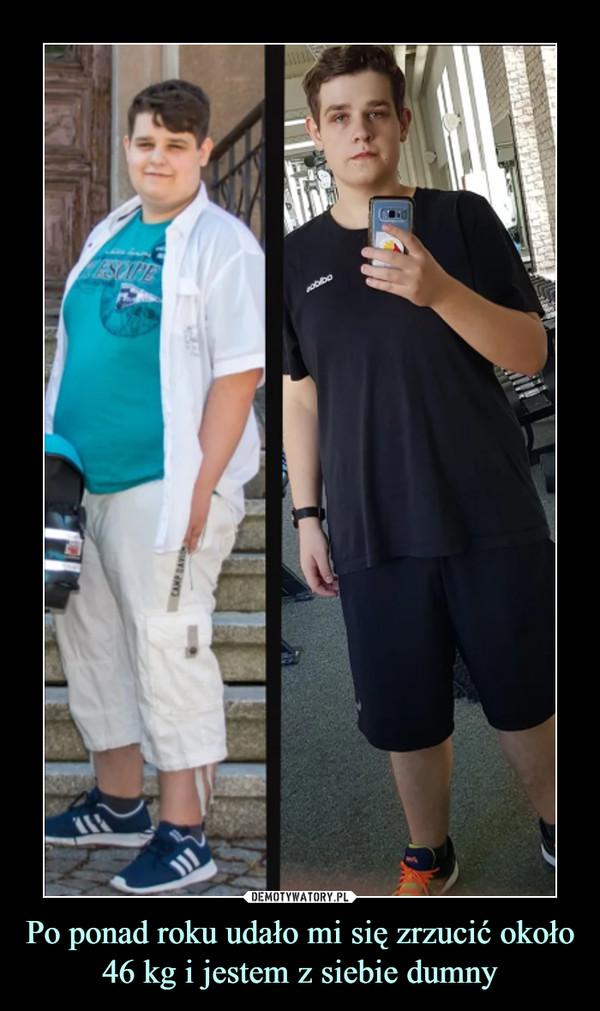 Po ponad roku udało mi się zrzucić około 46 kg i jestem z siebie dumny –