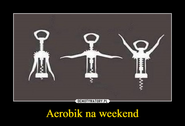 Aerobik na weekend –