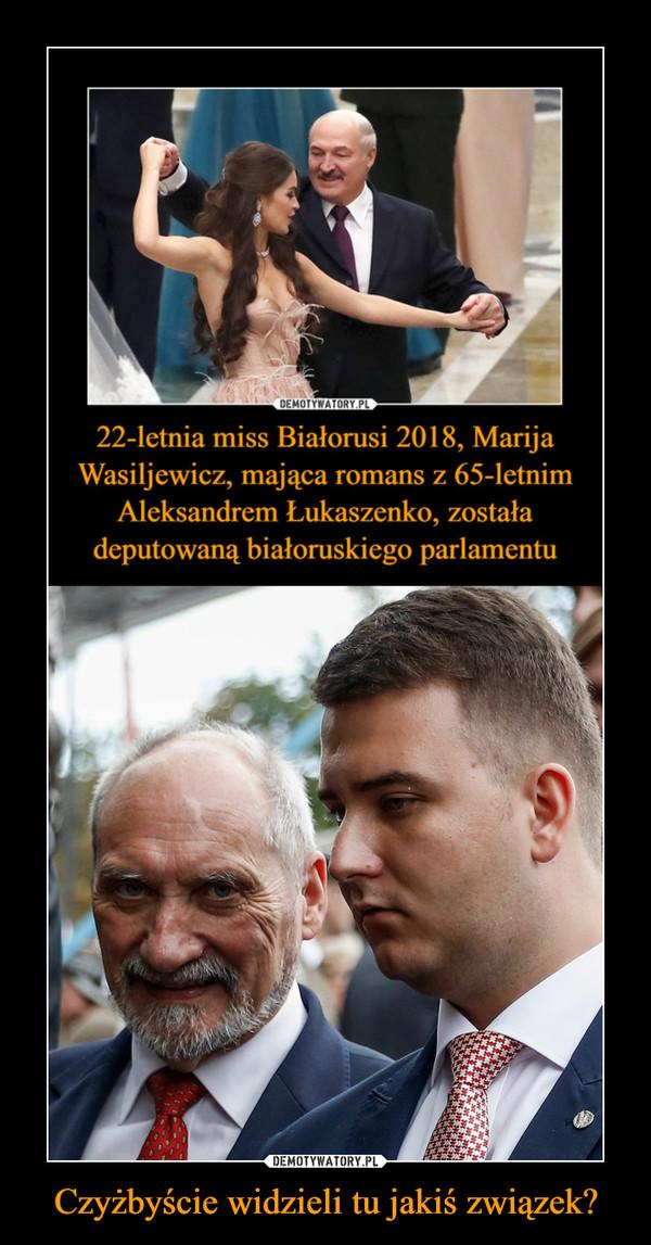 Czyżbyście widzieli tu jakiś związek? –  22-letnia miss Białorusi 2018, Marija Wasiljewicz, mająca romans z 65-letnim Aleksandrem Łukaszenko, została deputowaną białoruskiego parlamentu