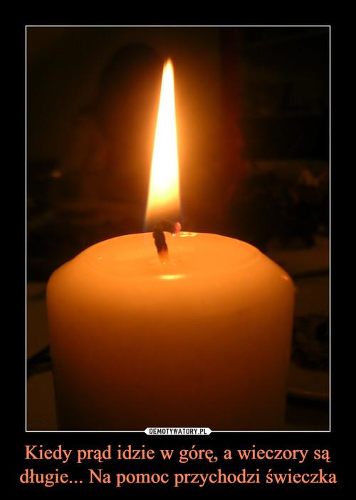 Kiedy prąd idzie w górę, a wieczory są długie... Na pomoc przychodzi świeczka