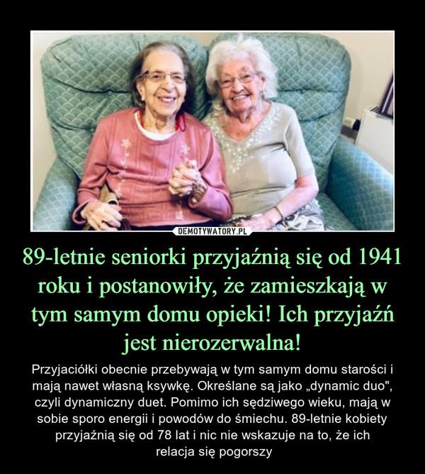 """89-letnie seniorki przyjaźnią się od 1941 roku i postanowiły, że zamieszkają w tym samym domu opieki! Ich przyjaźń jest nierozerwalna! – Przyjaciółki obecnie przebywają w tym samym domu starości i mają nawet własną ksywkę. Określane są jako """"dynamic duo"""", czyli dynamiczny duet. Pomimo ich sędziwego wieku, mają w sobie sporo energii i powodów do śmiechu. 89-letnie kobiety przyjaźnią się od 78 lat i nic nie wskazuje na to, że ich relacja się pogorszy"""