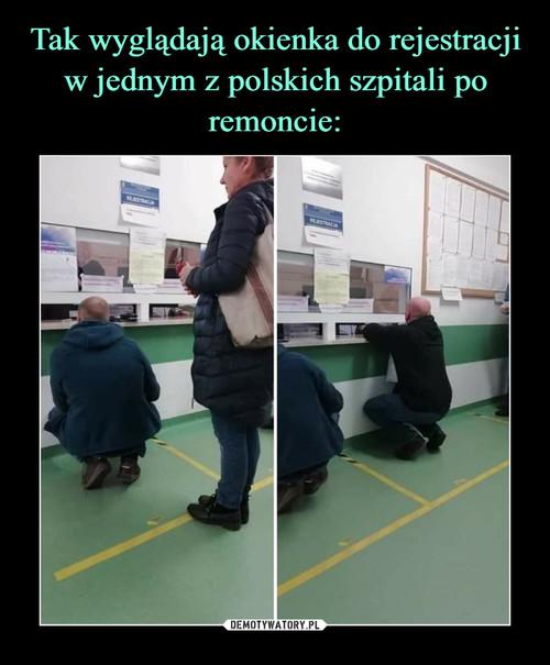 Tak wyglądają okienka do rejestracji w jednym z polskich szpitali po remoncie: