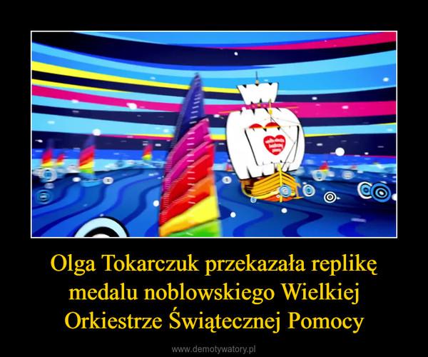 Olga Tokarczuk przekazała replikę medalu noblowskiego Wielkiej Orkiestrze Świątecznej Pomocy –