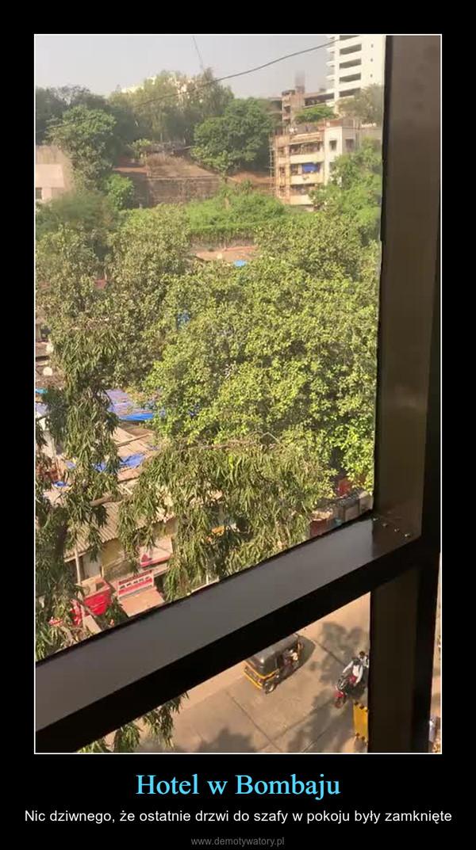Hotel w Bombaju – Nic dziwnego, że ostatnie drzwi do szafy w pokoju były zamknięte