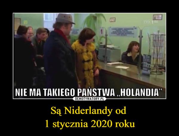 """Są Niderlandy od 1 stycznia 2020 roku –  NIE MA TAKIEGO PAŃSTWA """"HOLANDIA"""""""