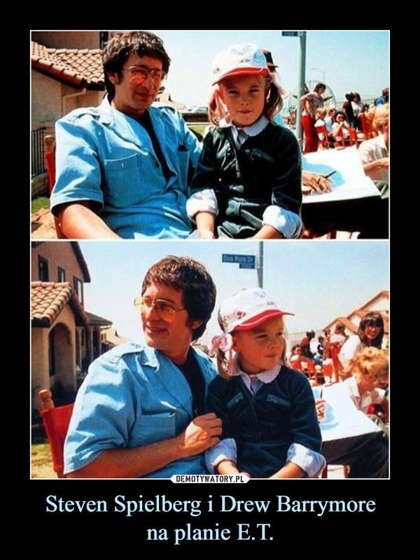 Steven Spielberg i Drew Barrymorena planie E.T. –