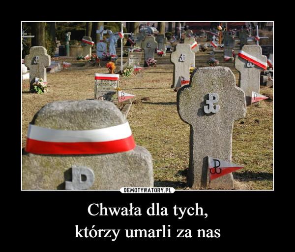 Chwała dla tych,którzy umarli za nas –