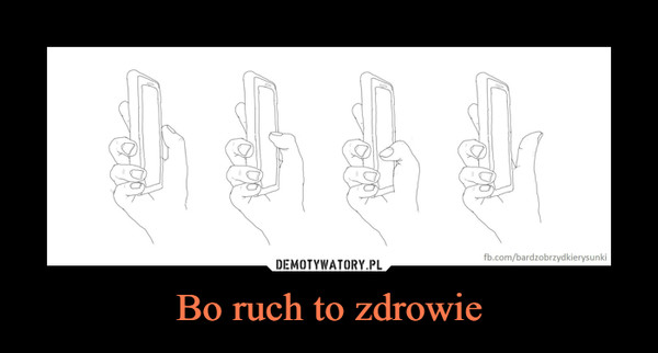 Bo ruch to zdrowie