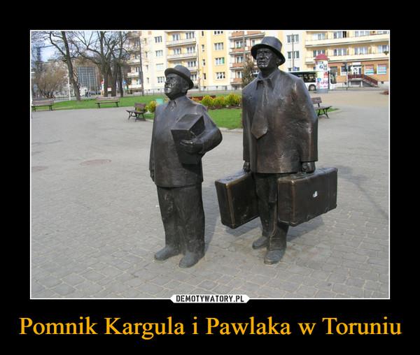 Pomnik Kargula i Pawlaka w Toruniu –