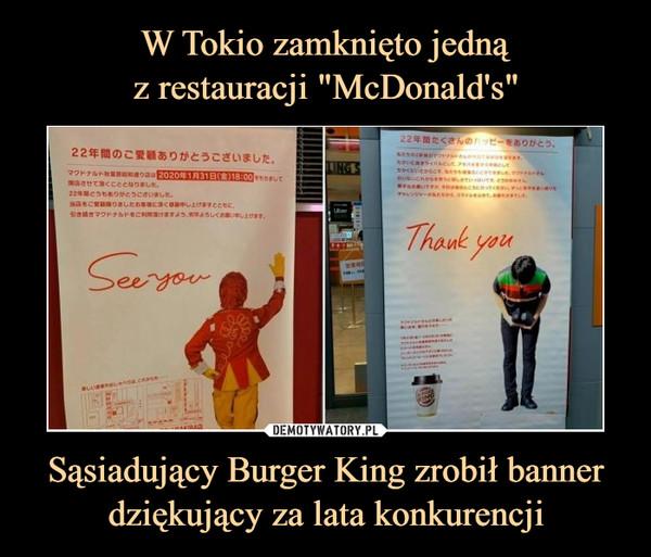 Sąsiadujący Burger King zrobił bannerdziękujący za lata konkurencji –