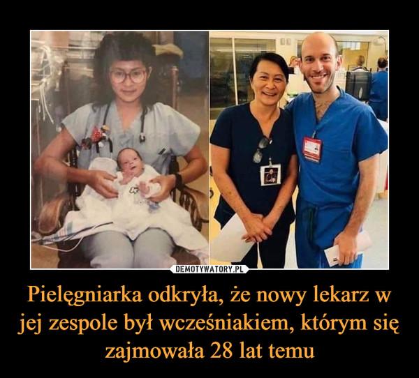 Pielęgniarka odkryła, że nowy lekarz w jej zespole był wcześniakiem, którym się zajmowała 28 lat temu –