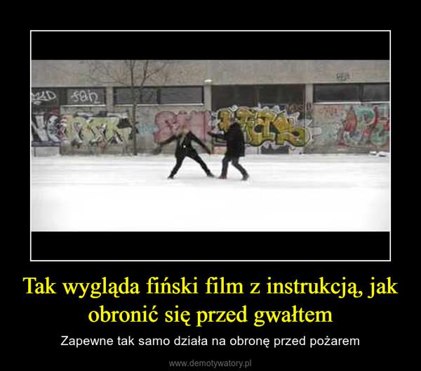 Tak wygląda fiński film z instrukcją, jak obronić się przed gwałtem – Zapewne tak samo działa na obronę przed pożarem