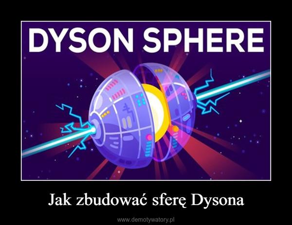 Jak zbudować sferę Dysona –