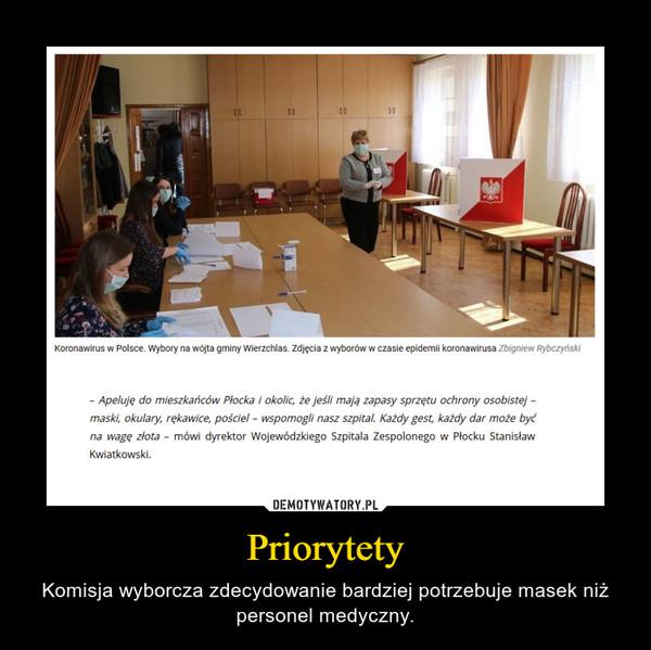 Priorytety – Komisja wyborcza zdecydowanie bardziej potrzebuje masek niż personel medyczny.