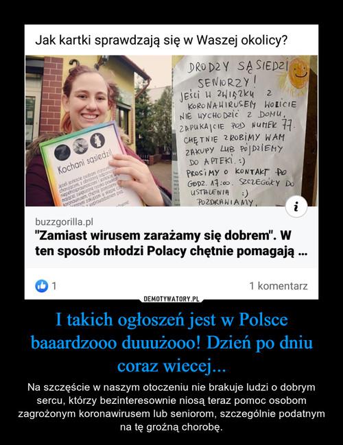 I takich ogłoszeń jest w Polsce baaardzooo duuużooo! Dzień po dniu coraz wiecej...