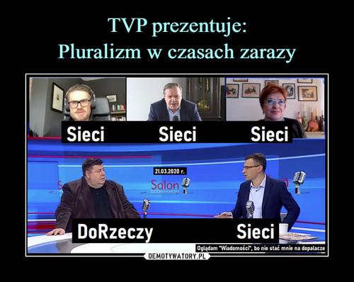 TVP prezentuje: Pluralizm w czasach zarazy