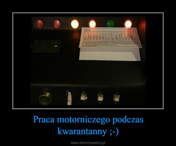 Praca motorniczego podczas kwarantanny ;-) –