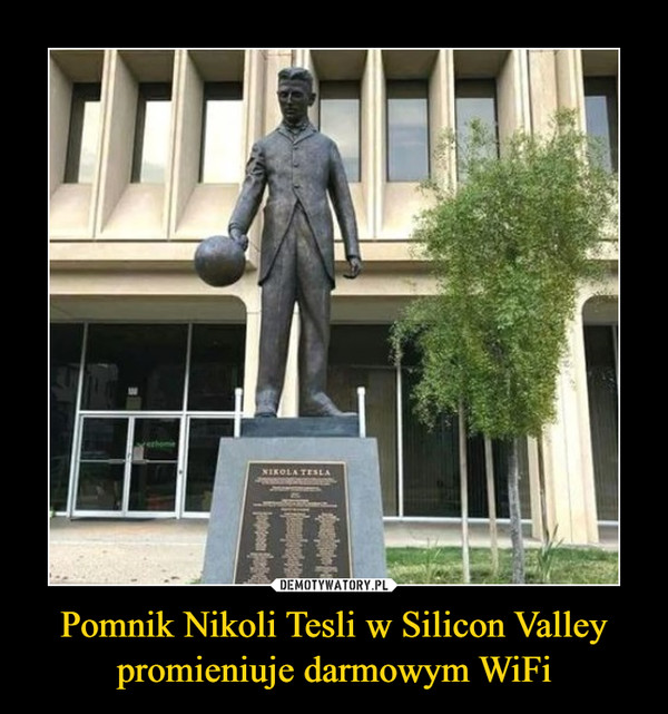 Pomnik Nikoli Tesli w Silicon Valley promieniuje darmowym WiFi –
