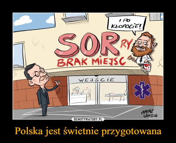Polska jest świetnie przygotowana –  I PO KŁOPOCIESORRY BRAK MIEJSC
