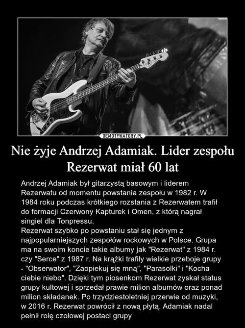 Nie żyje Andrzej Adamiak. Lider zespołu Rezerwat miał 60 lat
