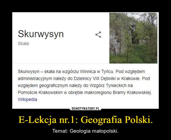 E-Lekcja nr.1: Geografia Polski. – Temat: Geologia małopolski.