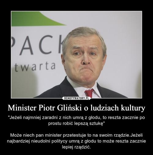 Minister Piotr Gliński o ludziach kultury